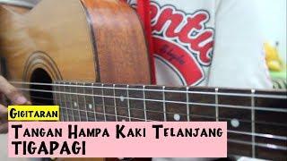 Tangan Hampa Kaki Telanjang - Tigapagi   cover by Gia