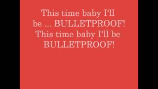 First 2 minutes of Bulletproof w/ lyrics