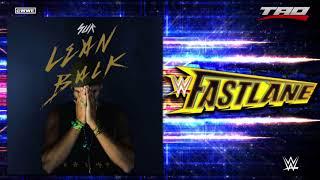 "WWE: Fastlane 2018 - ""LEAN BACK"" - Official Theme Song"