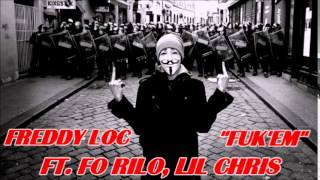 FREDDY LOC - FUK'EM FT. FO RILO, LIL CHRIS