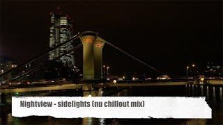 "Nightview - Sidelights (Nu Chillout Mix) taken from ""Best Sound of Chill & Lounge 2014"" (HD)"