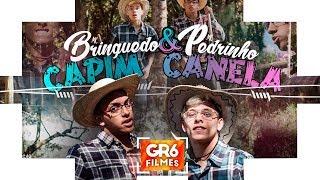 MC Brinquedo e MC Pedrinho - Capim Canela (GR6 Filmes) Jorgin Deejhay