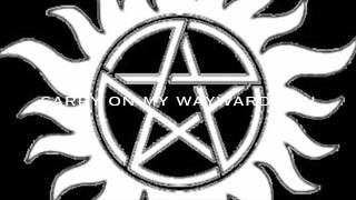 Supernatural- Carry On My Wayward Son (lyrics)