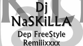 Dj Naskilla   Dep Style Remiix