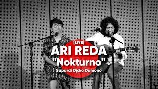 ARI REDA - Nokturno  - Sapardi Djoko Damono [LIVE]