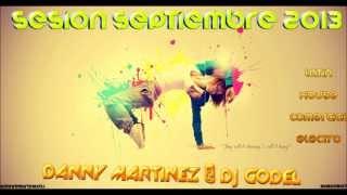 10  Sesion Septiembre 2013 Danny Martinez & Dj Godel)