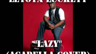 "LeToya Luckett - ""Lazy"" (Acapella Cover)"