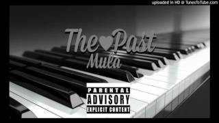 Mula- The Past (Prod. By Ahmad)