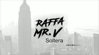 Soltera - Raffa Mr. V Oficial (Prod. IANK Music)