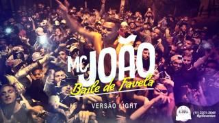 MC João   Baile de Favela DJ R7 Versão Light