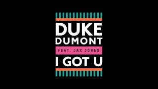 Duke Dumont ft. Jax Jones - I Got U (W&W Remix)