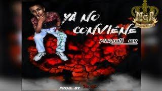 Ya No Conviene-video lirycs (Marlon gr)