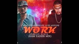 Work (Spanish Remix) ft. Chino El Asesino & LuizAntoni (Agresivo Recordz)