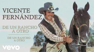Vicente Fernández - De un Rancho a Otro
