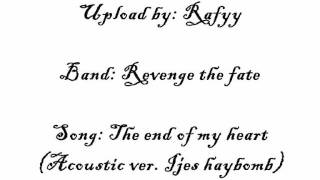 Revenge the fate- The end of my heart (Acoustic ver. Feat Ijes Haybomb).wmv