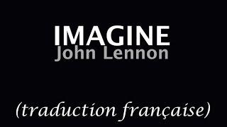 John Lennon - Imagine EN FRANCAIS (hommage attentats Paris Orlando Nice)