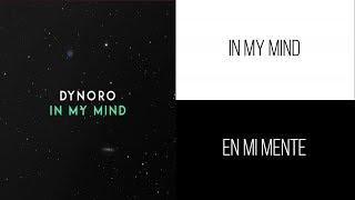 Dynoro, Gigi D'Agostino - In My Mind | Letra Ingles & Español
