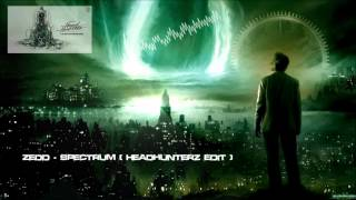Zedd - Spectrum (Headhunterz Edit) (Remastered Rip) [HQ Original]