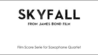 Skyfall by Adele Adkins & Paul Epworth for Saxophone Quartet