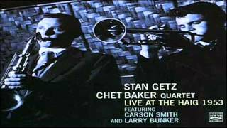 Chet Baker & Stan Getz West Coast Live  1953 Little Willie Leaps