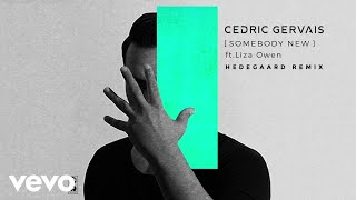 Cedric Gervais - Somebody New (HEDEGAARD Remix) ft. Liza Owen