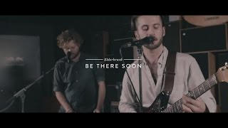 Elderbrook - Be There Soon (EM Sessions)