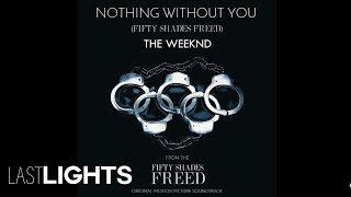 "The Weeknd - Nothing Without You ( from ""Fifty Shades Freed"" (Acoustic) (Audio)"