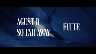 [FLUTE] AGUST D (BTS Suga): So Far Away ft. Suran