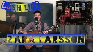 ZARA LARSSON - Lush Life (Cover) | Sam Clark
