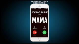 Mama Ringtone - Jonas Blue
