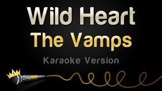The Vamps - Wild Heart (Karaoke Version)