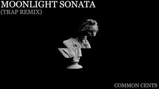 Beethoven - Moonlight Sonata (Trap Remix) (Prod. Common Cents)