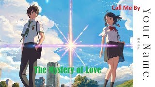 Kimi No Nawa (Your Name) AMV- Mystery of Love (Sufjan Stevens)