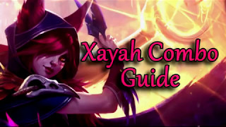 XAYAH COMBO GUIDE (Tips & Tricks!)
