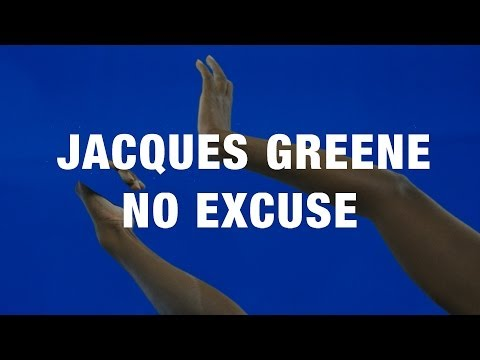 jacques-greene-no-excuse-official-jacques-greene
