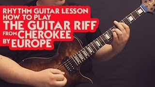 Rhythm Guitar Lesson - How to Play the Guitar Riff from Cherokee by Europe -