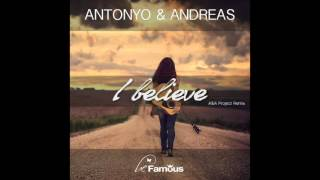 Antonyo & Andreas - I Believe 2K15 (A&A Project Radio Edit)