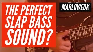 The Perfect Slap Bass sound?