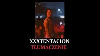 XXXTentacion - XXXANAX / Tłumaczenie po polsku