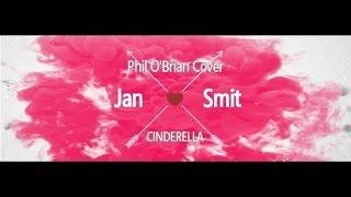 Jan Smit - Cinderella (Phil O'Brian Cover) Lyric Video