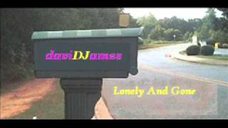 David James - Lonely And Gone (Montgomery Gentry Cover)