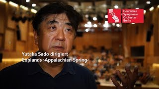 Yutaka Sado dirigiert Aaron Coplands ›Appalachian Spring‹
