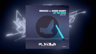 Menasso  Ft. Damon Sharpe - Let You Down (Radio Edit)