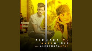 Siempre Tú (feat. Alexandra Stan)