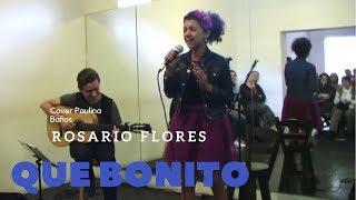 Rosario Flores, Que bonito (cover acústico)