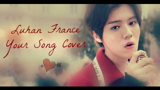 [LUHAN FRANCE] - Your Song cover (Nightcore edition)