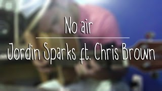 No air - Jordin Sparks ft. Chris Brown (Lucas Rodrigues)