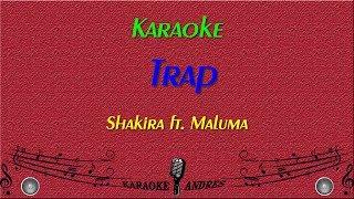 Trap  Shakira (Karaoke) ft. Maluma