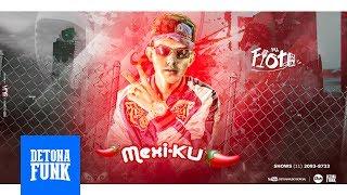 MC Fioti - Mexi-Ku (Prod. Fioti NVI e RF DJ) Lançamento 2017