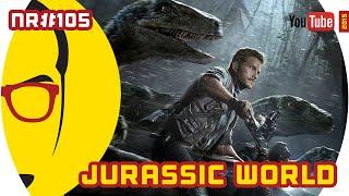Jurassic World - Filme - NERD RABUGENTO